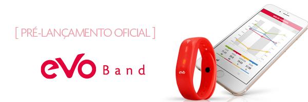 Pré-Lançamento EVO Band
